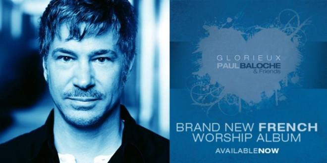 En réponse aux attentats, Paul Baloche offre son album « Glorieux » à tous les français