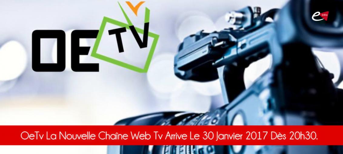 OeTv La nouvelle chaîne web Tv arrive le 30 Janvier 2017 dès 20h30.